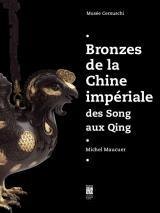 Couverture de l'exposition Bronzes de la Chine impériale des Song aux Quing