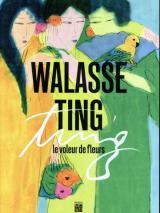 Couverture de l'exposition Walasse Ting le voleur de fleurs
